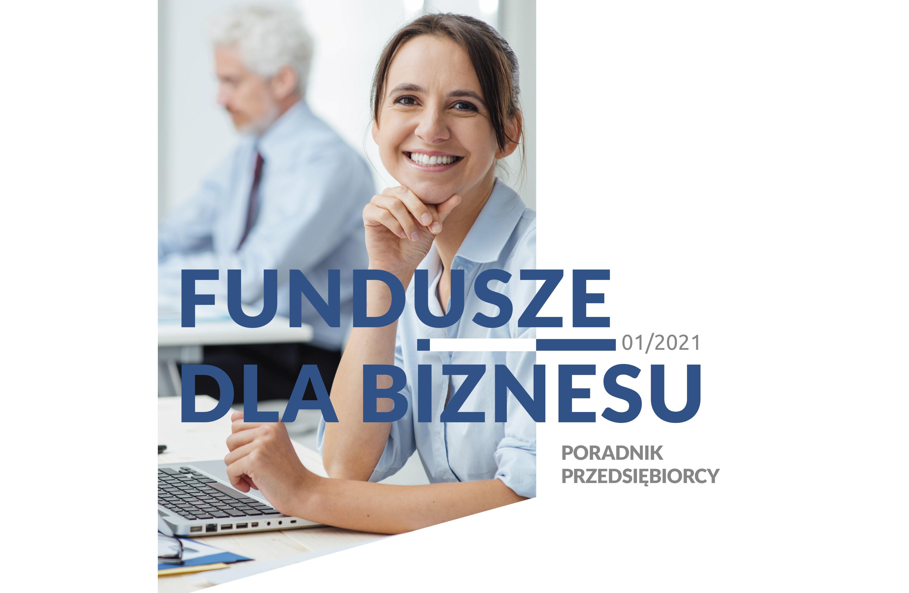 Nowy numer poradnika Fundusze dla Biznesu. Zapraszamy do lektury!