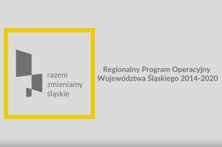 Zobacz jak zmienia się Województwo Śląskie przy udziale Regionalnego Programu Operacyjnego
