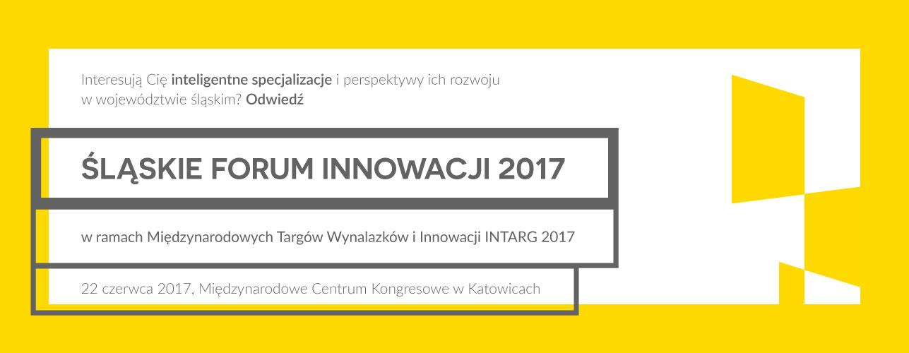 Śląskie Forum Innowacji 22.06.2017. Zapraszamy do udziału i dyskusji o inteligentnych specjalizacjach naszego regionu.